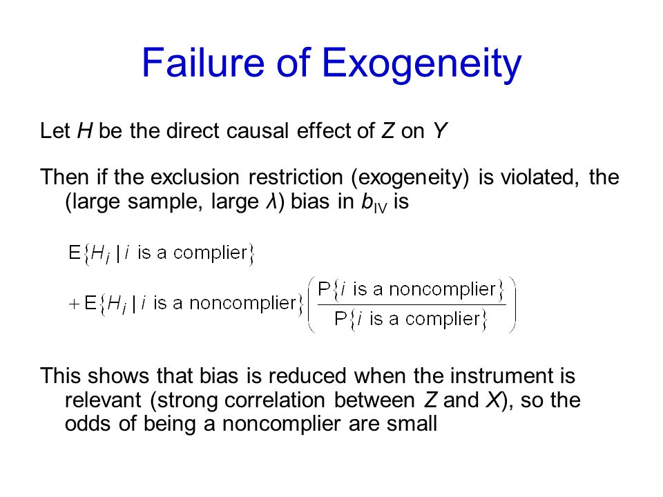 Failure of Exogeneity Let H be the direct causal effect of Z on Y