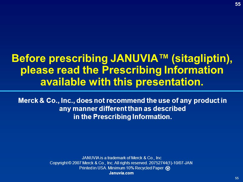 Before prescribing JANUVIA™ (sitagliptin), please read the Prescribing Information available with this presentation.