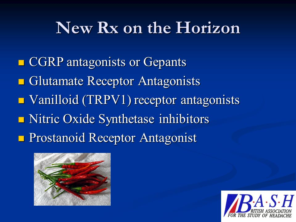 New Rx on the Horizon CGRP antagonists or Gepants