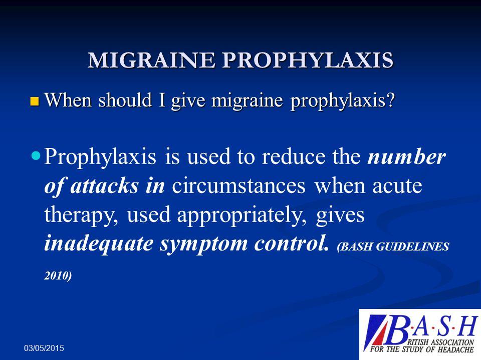 MIGRAINE PROPHYLAXIS When should I give migraine prophylaxis