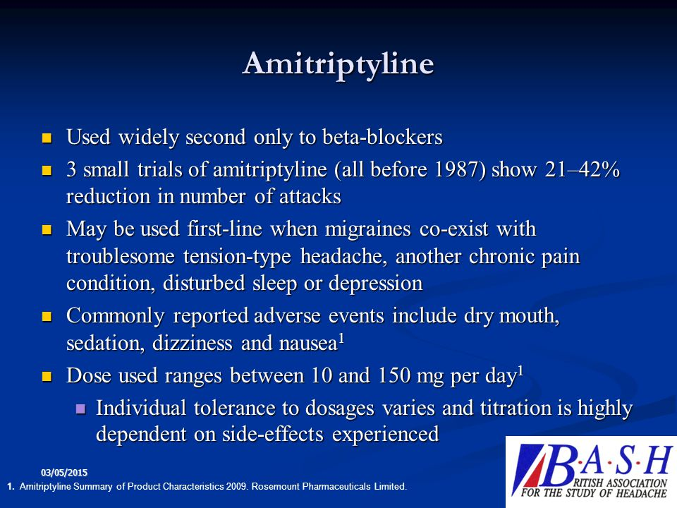Amitriptyline Used widely second only to beta-blockers
