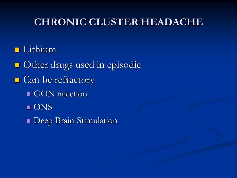 CHRONIC CLUSTER HEADACHE
