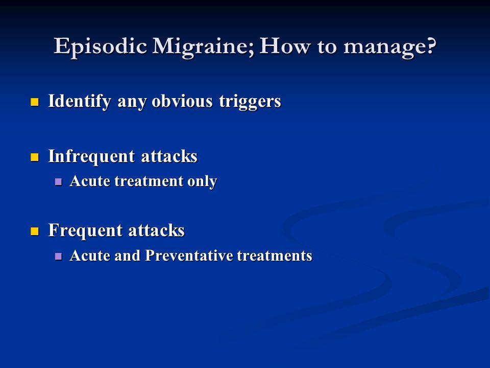 Episodic Migraine; How to manage