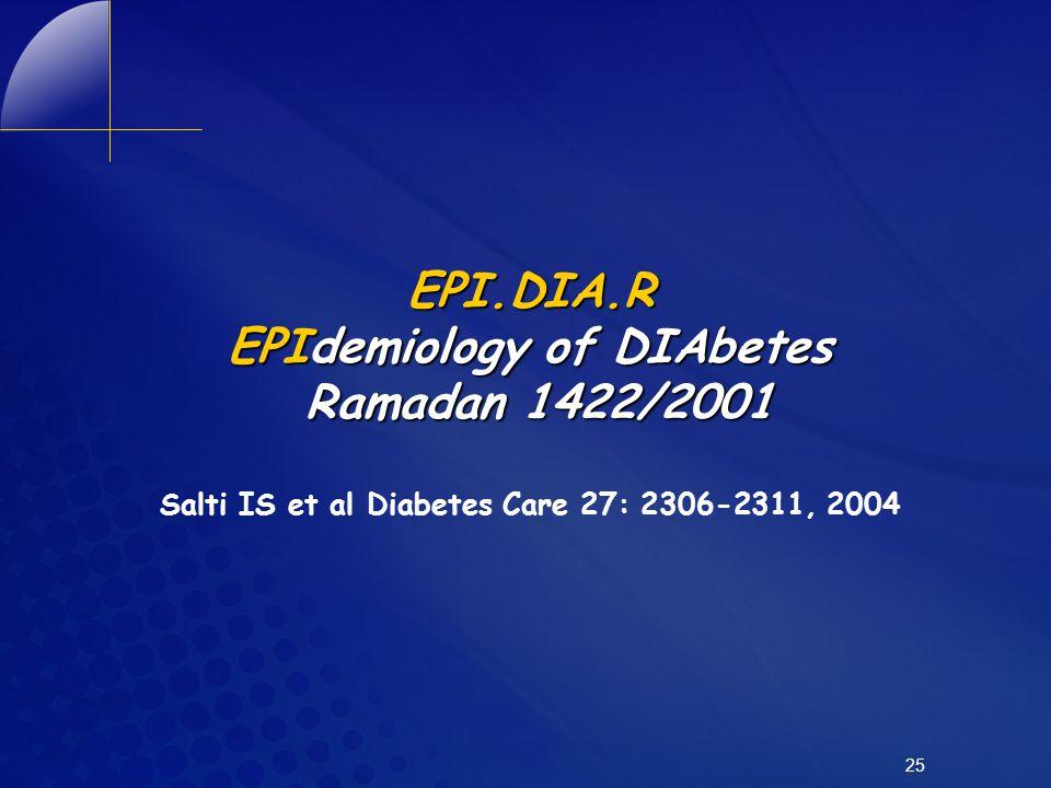 EPI.DIA.R EPIdemiology of DIAbetes Ramadan 1422/2001