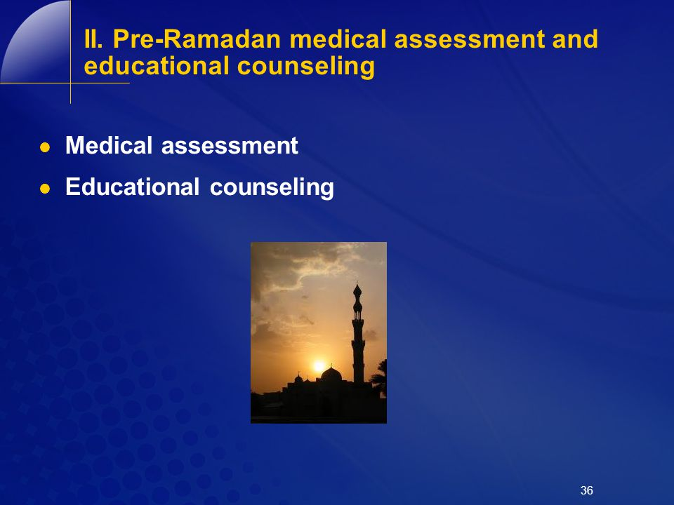 II. Pre-Ramadan medical assessment and educational counseling