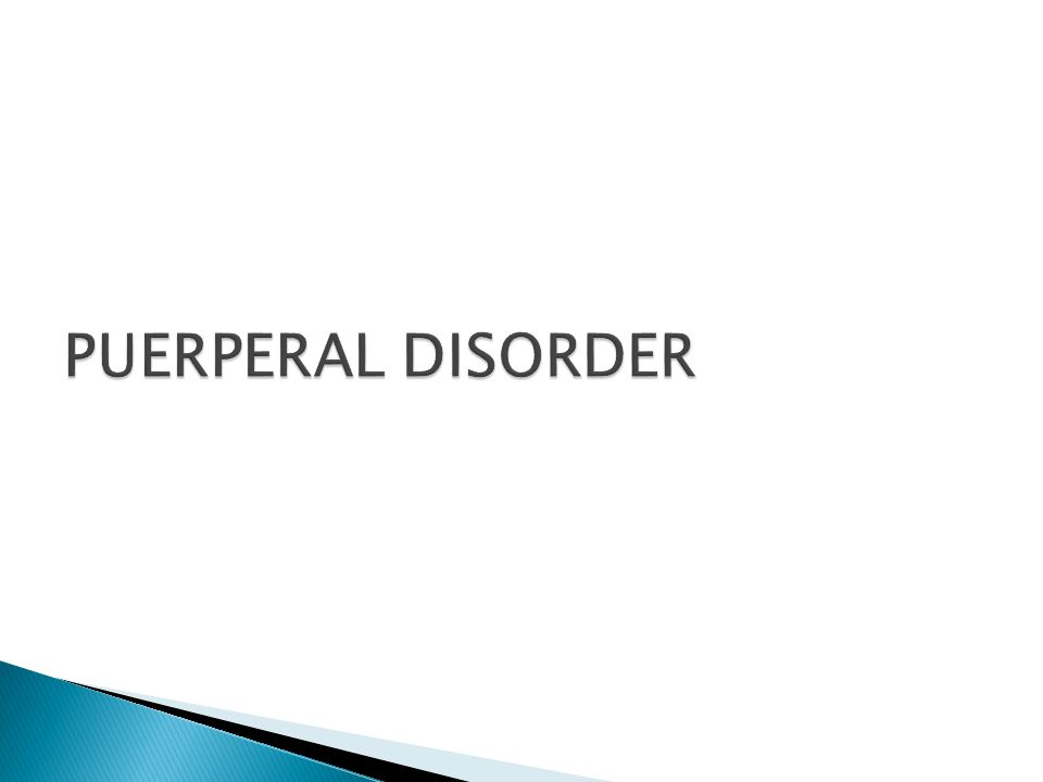 PUERPERAL DISORDER