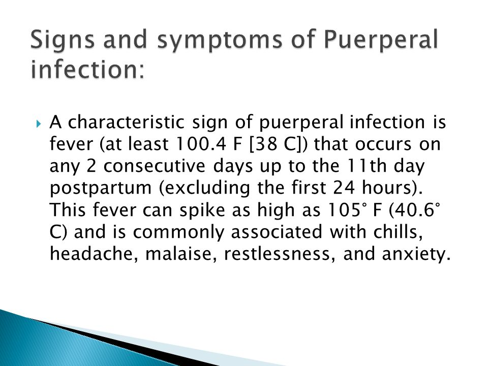 Signs and symptoms of Puerperal infection:
