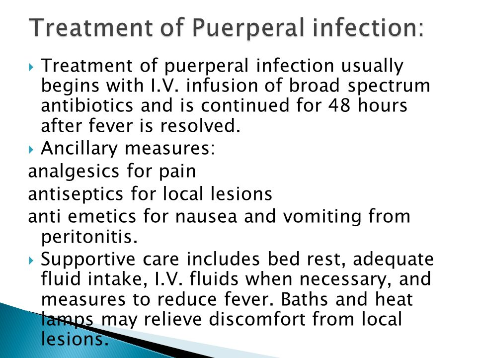 Treatment of Puerperal infection: