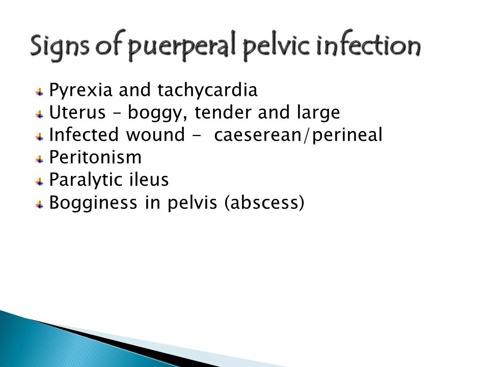 Signs of puerperal pelvic infection
