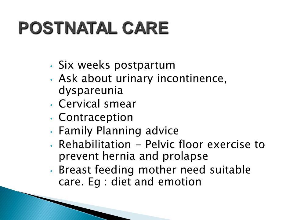 POSTNATAL CARE Six weeks postpartum