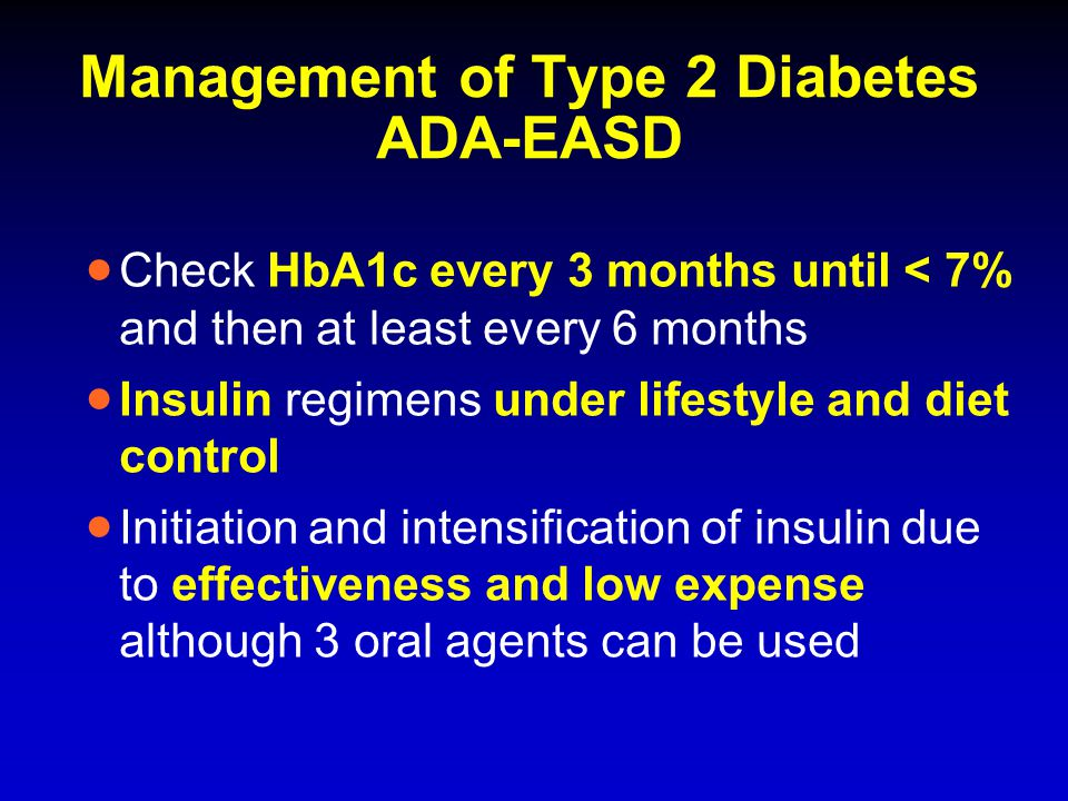 Management of Type 2 Diabetes ADA-EASD