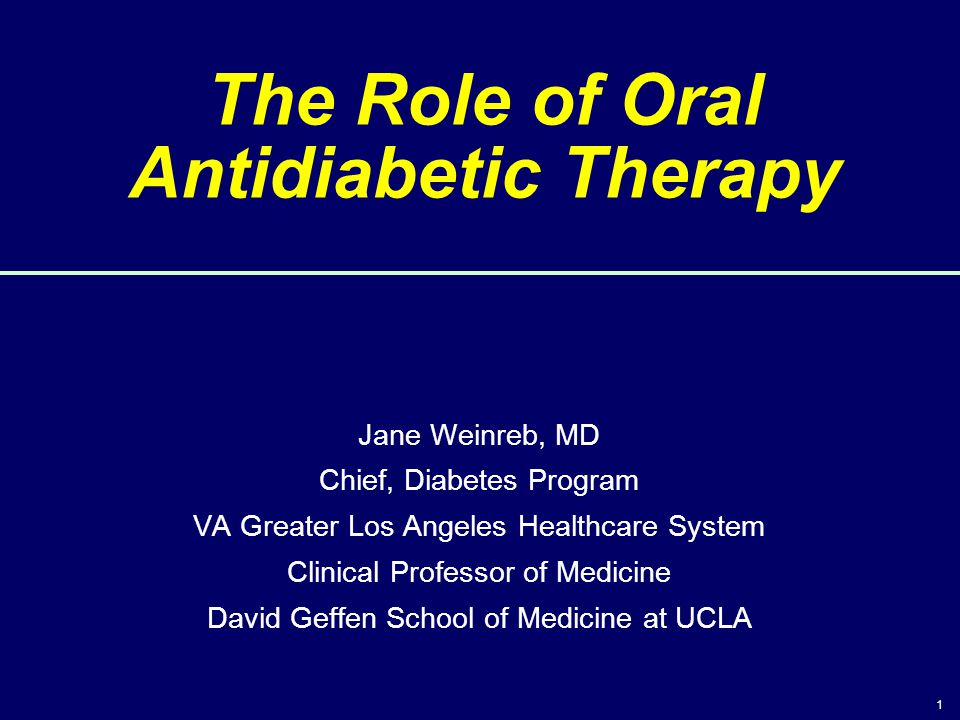 The Role of Oral Antidiabetic Therapy
