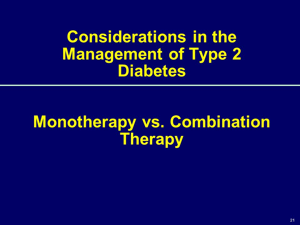 4/14/2017 3:46 PM Considerations in the Management of Type 2 Diabetes Monotherapy vs. Combination Therapy.