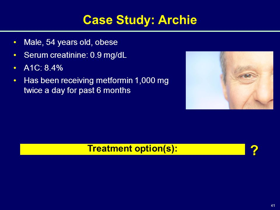 Case Study: Archie Treatment option(s): Male, 54 years old, obese
