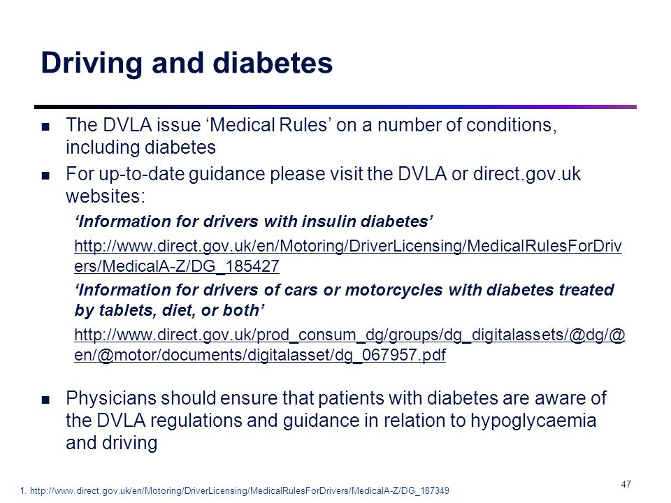Driving and diabetes The DVLA issue 'Medical Rules' on a number of conditions, including diabetes.