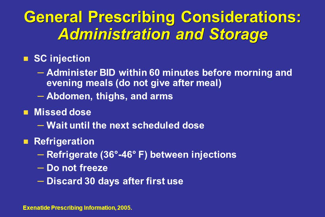 General Prescribing Considerations: Administration and Storage