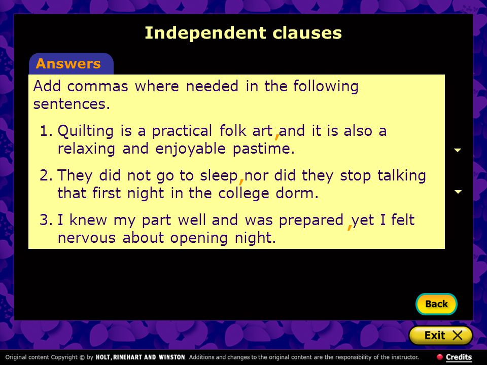 Independent clauses Answers. Add commas where needed in the following sentences.