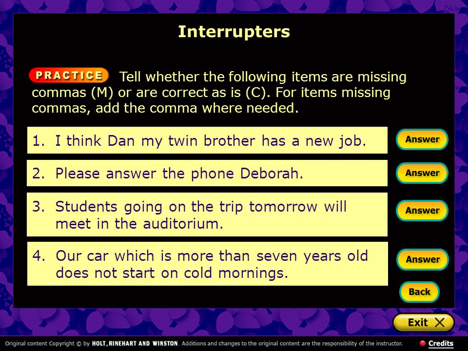 Interrupters 1. I think Dan my twin brother has a new job.