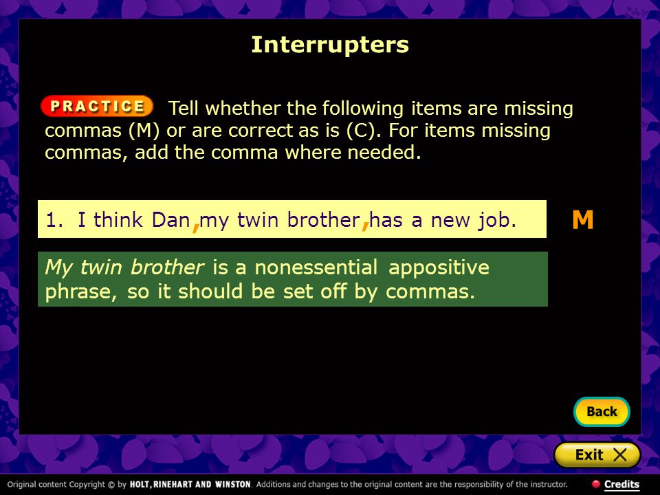 , , M Interrupters 1. I think Dan my twin brother has a new job.