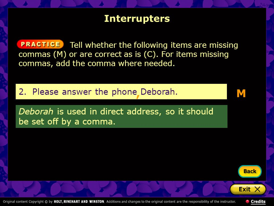 , M Interrupters 2. Please answer the phone Deborah.