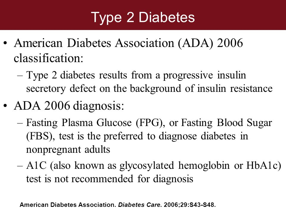 Type 2 Diabetes American Diabetes Association (ADA) 2006 classification: