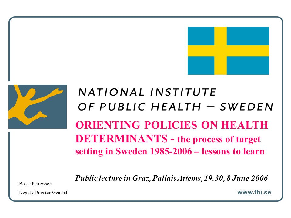 ORIENTING POLICIES ON HEALTH DETERMINANTS - the process of target setting in Sweden 1985-2006 – lessons to learn