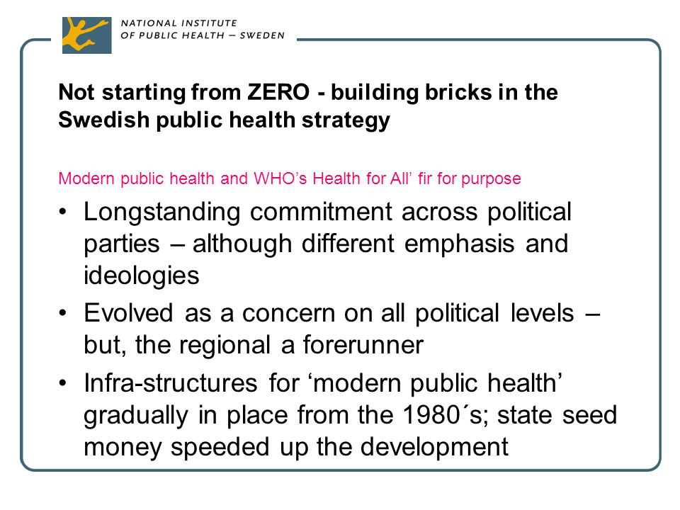 Not starting from ZERO - building bricks in the Swedish public health strategy