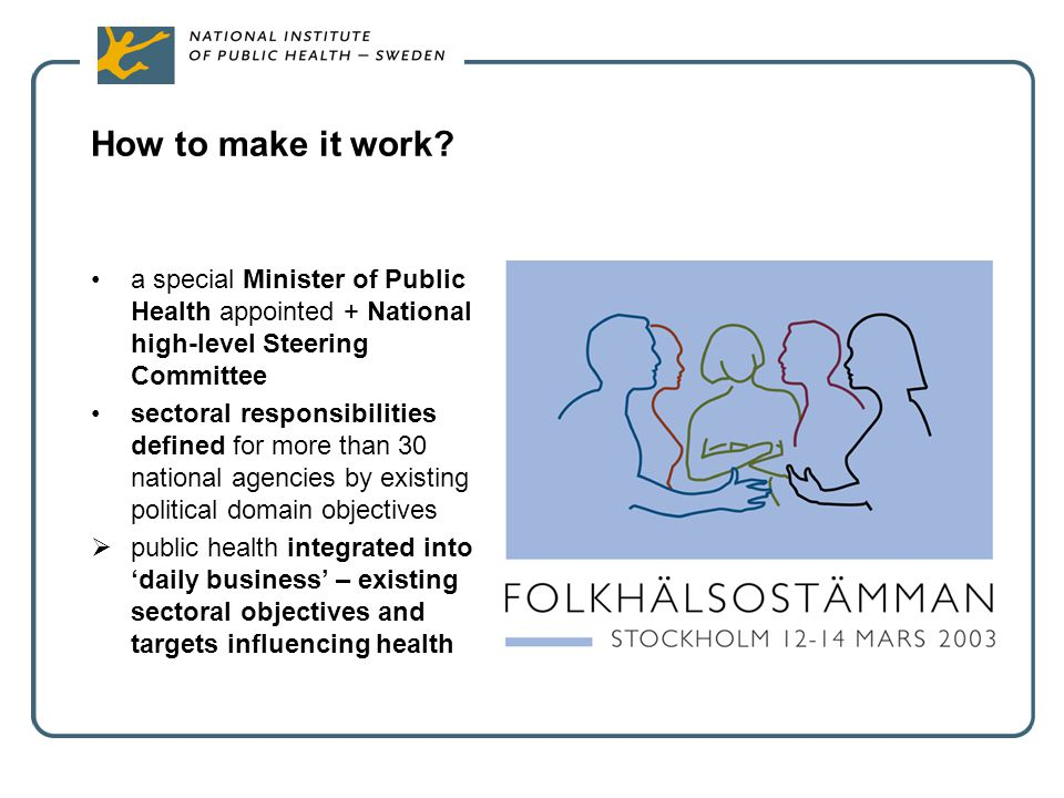 How to make it work a special Minister of Public Health appointed + National high-level Steering Committee.