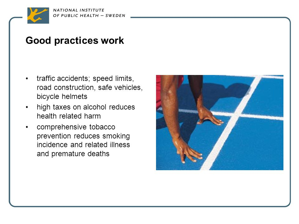 Good practices work traffic accidents; speed limits, road construction, safe vehicles, bicycle helmets.