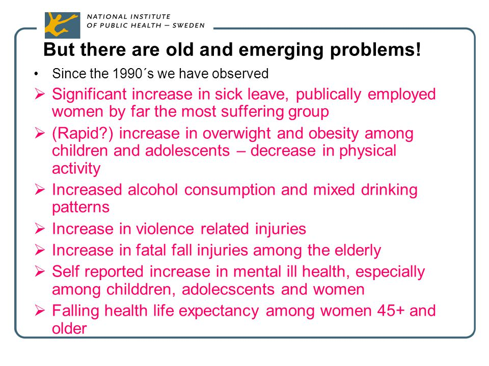 But there are old and emerging problems!