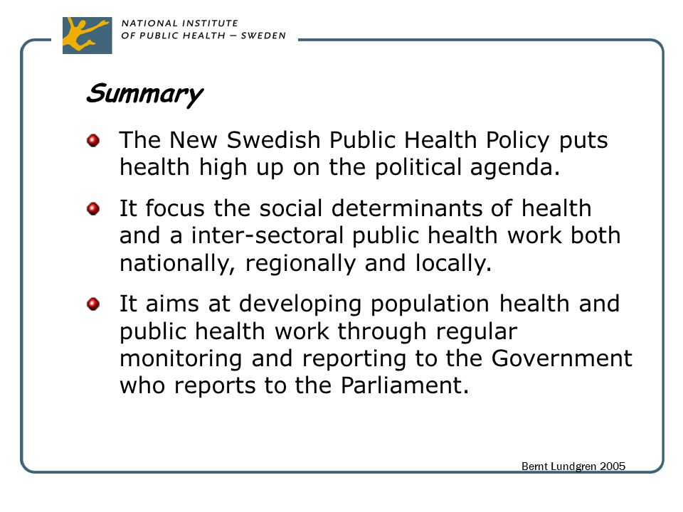 Summary The New Swedish Public Health Policy puts health high up on the political agenda.