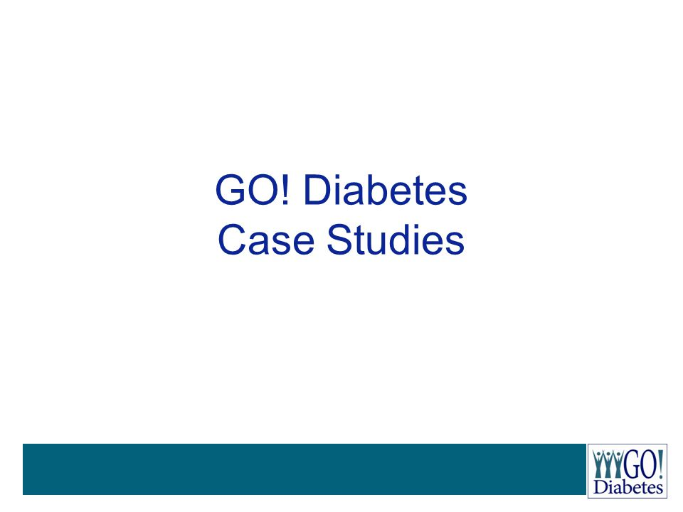 GO! Diabetes Case Studies
