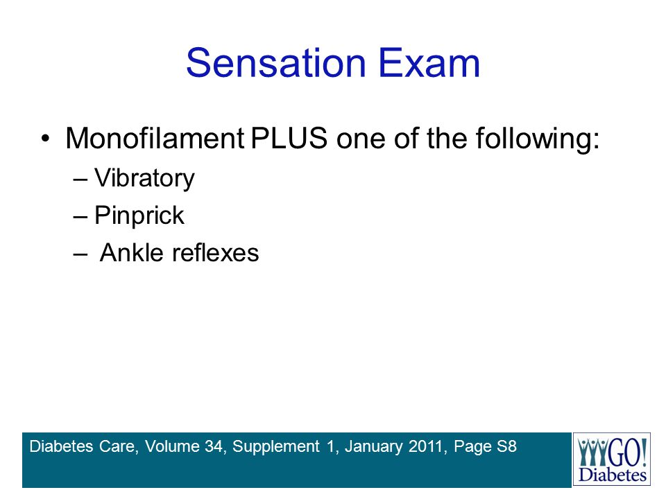 Sensation Exam Monofilament PLUS one of the following: Vibratory