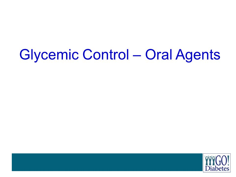 Glycemic Control – Oral Agents
