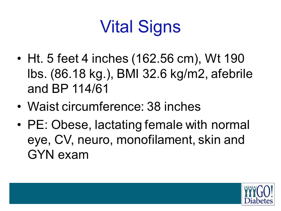 Vital Signs Ht. 5 feet 4 inches (162.56 cm), Wt 190 lbs. (86.18 kg.), BMI 32.6 kg/m2, afebrile and BP 114/61.