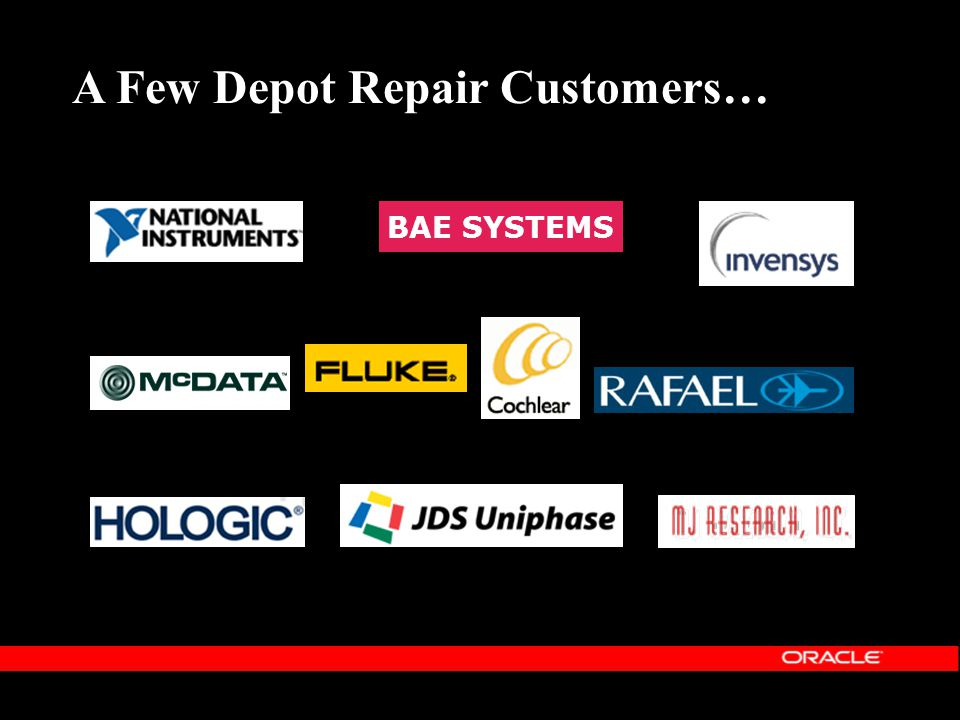 A Few Depot Repair Customers…