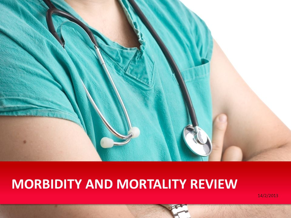 MORBIDITY AND MORTALITY REVIEW