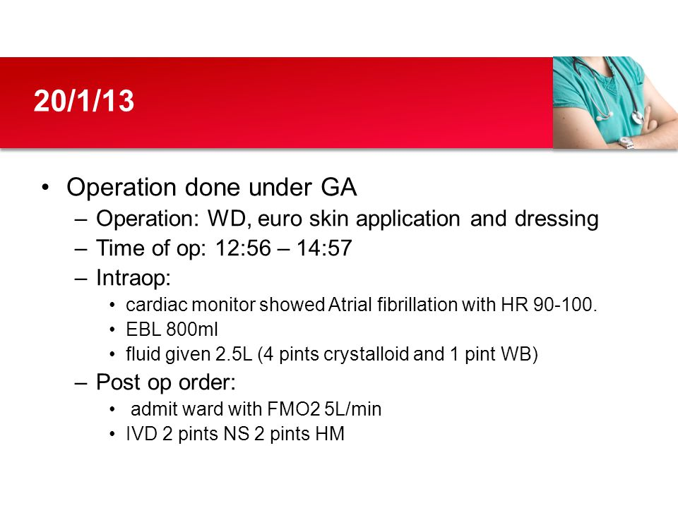 20/1/13 Operation done under GA