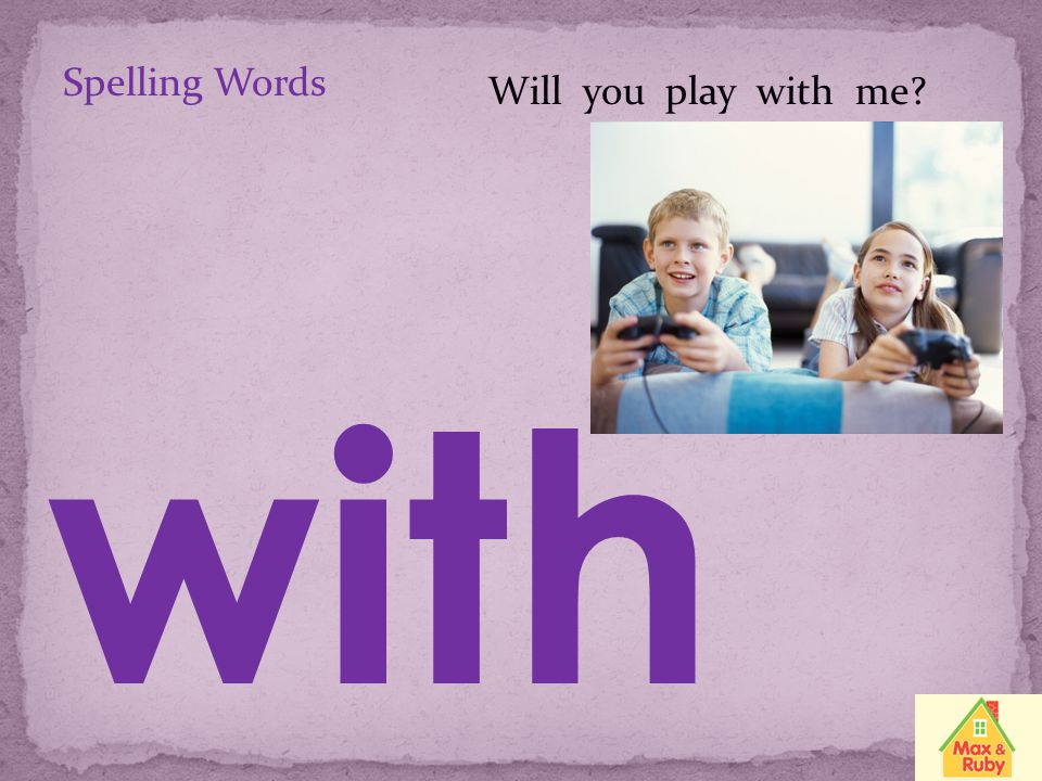 Spelling Words Will you play with me with