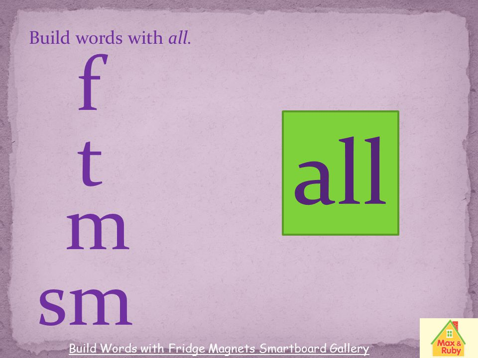 all f t m sm Build words with all.