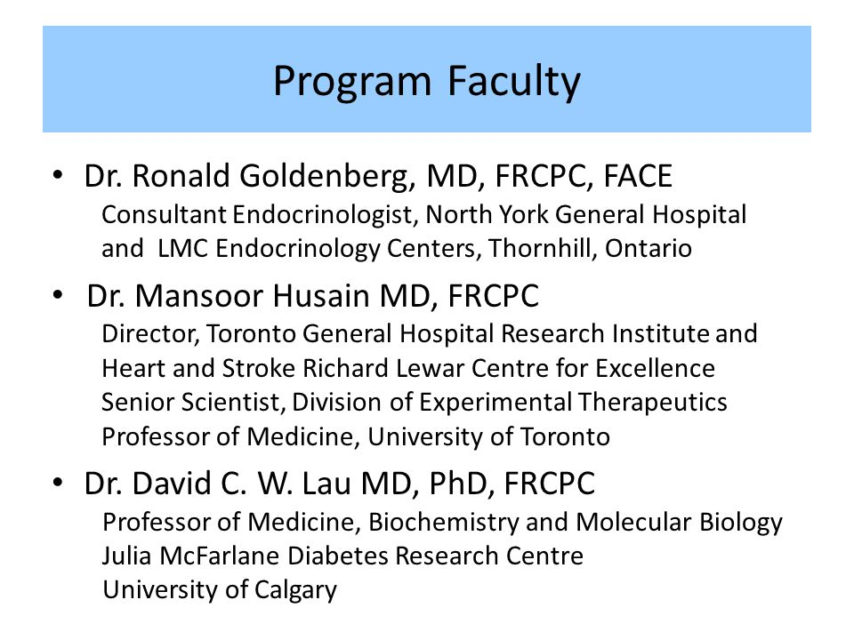 Program Faculty Dr. Ronald Goldenberg, MD, FRCPC, FACE