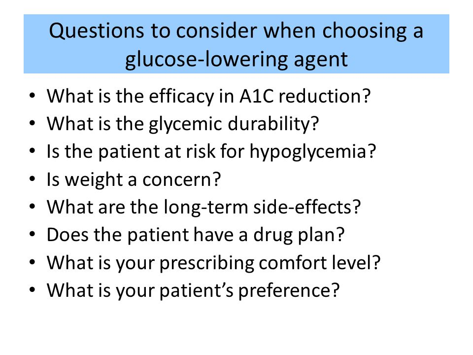 Questions to consider when choosing a glucose-lowering agent