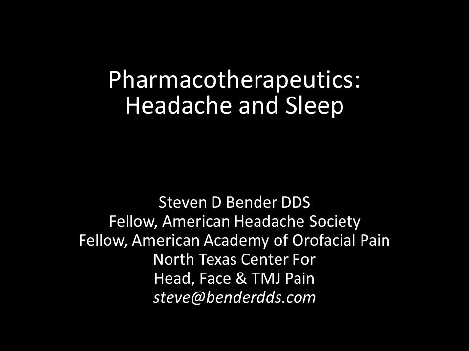 Pharmacotherapeutics: Headache and Sleep