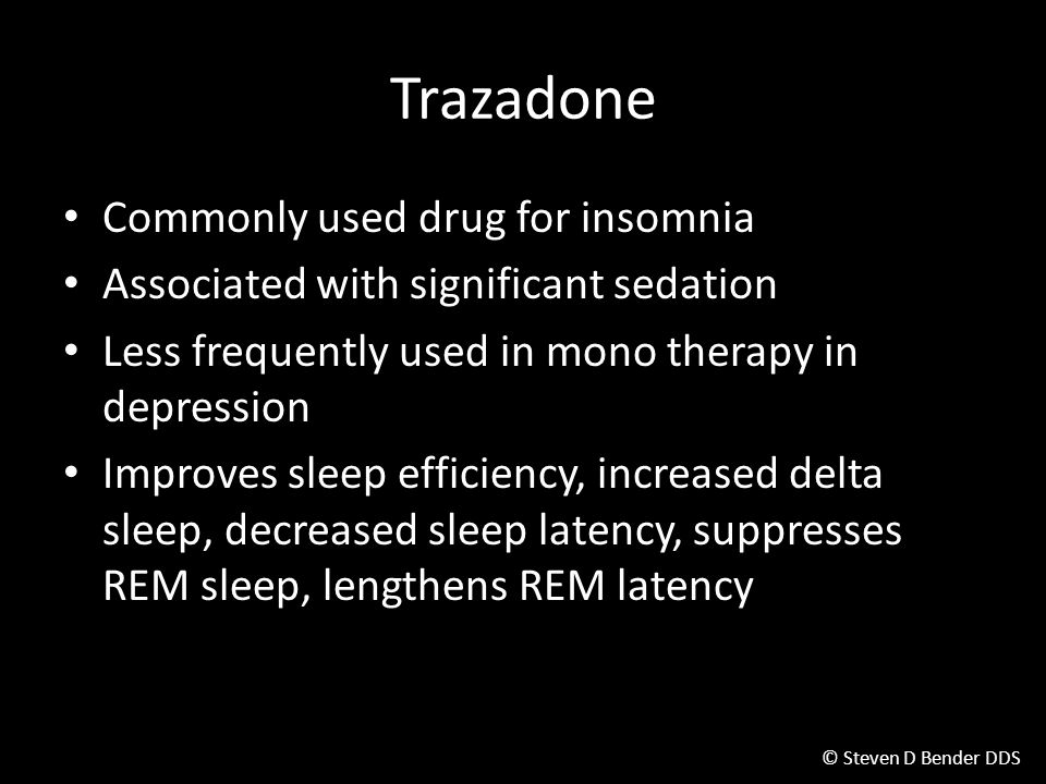 Trazadone Commonly used drug for insomnia