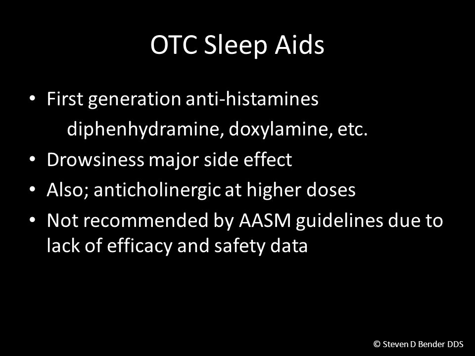 OTC Sleep Aids First generation anti-histamines