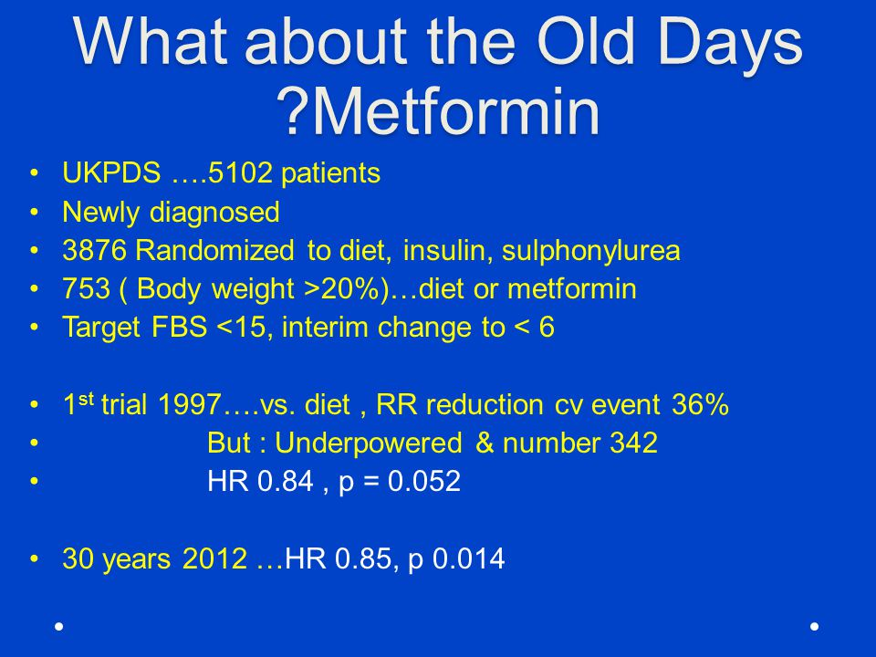 What about the Old Days Metformin
