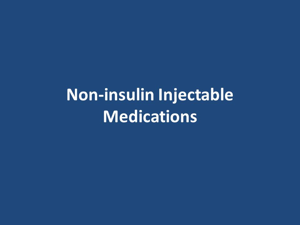 Non-insulin Injectable Medications