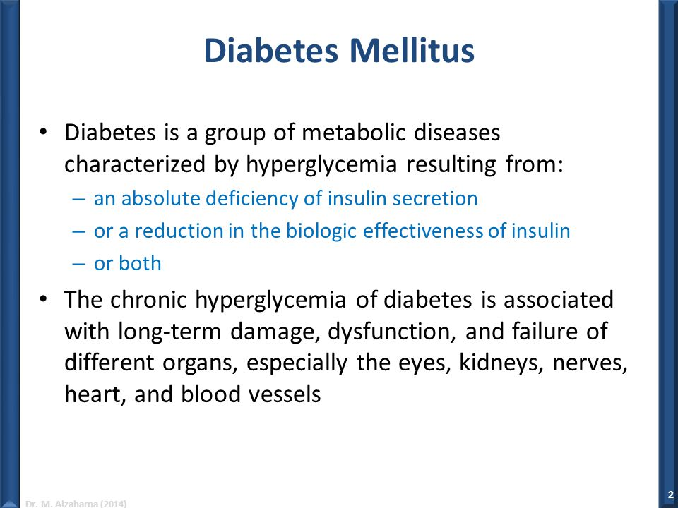 Diabetes Mellitus Diabetes is a group of metabolic diseases characterized by hyperglycemia resulting from: