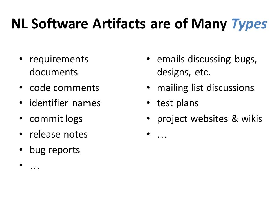 NL Software Artifacts are of Many Types