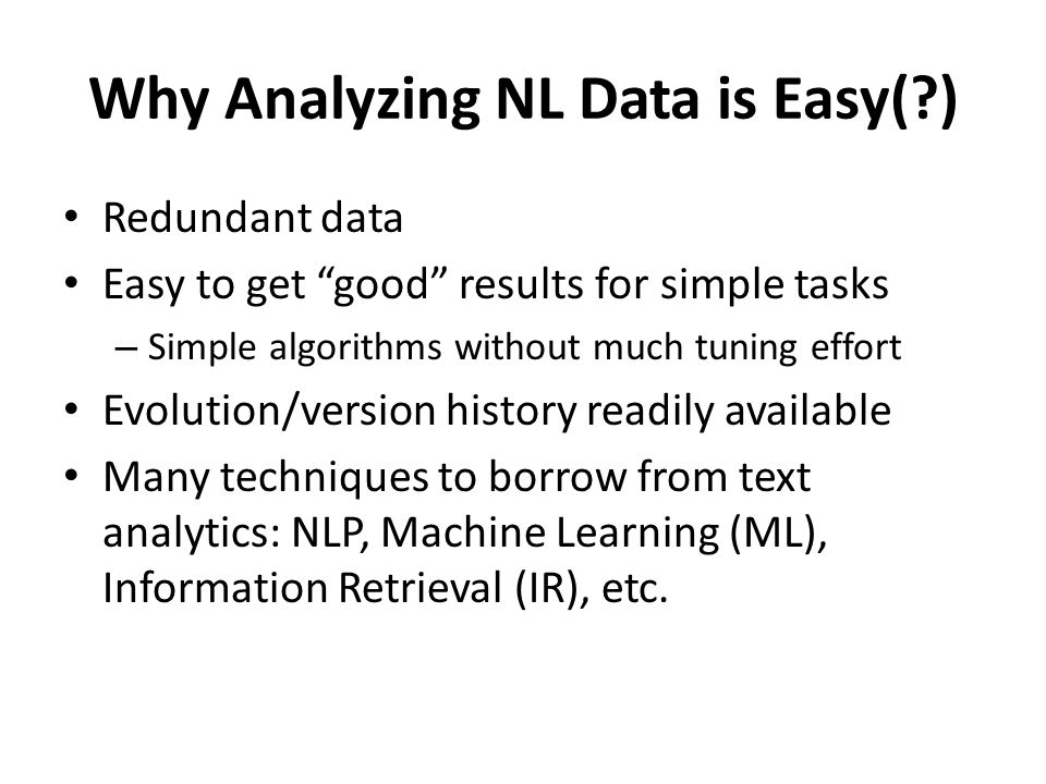 Why Analyzing NL Data is Easy( )